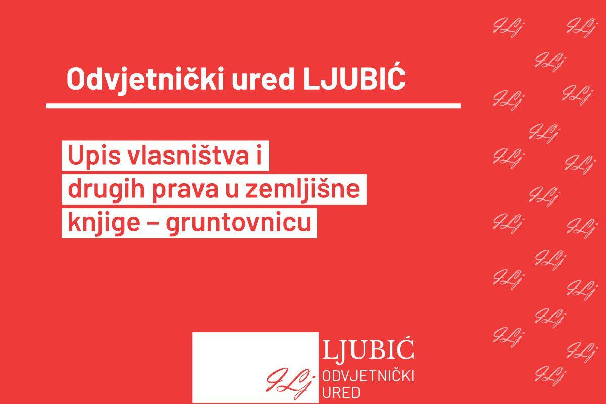 Upis vlasništva i drugih prava u zemljišne knjige (ZK odjel) – gruntovnicu